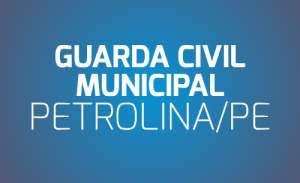GCM/PETROLINA/PE - GUARDA CIVIL MUNICIPAL DE PETROLINA/PE